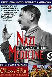 In the Shadow of the Reich: Nazi Medicine (1997) Poster - Movie Forum, Cast, Reviews
