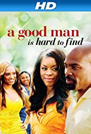 A Good Man Is Hard to Find(2008) Poster - Movie Forum, Cast, Reviews