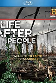 Life After People (2008) Poster - Movie Forum, Cast, Reviews