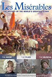 les mis atilde copy rables the history of the world s greatest story video les misatildecopyrables the history of the world s greatest story poster