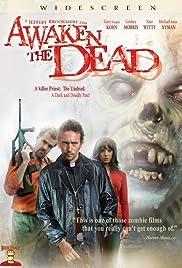 Awaken the Dead(2007) Poster - Movie Forum, Cast, Reviews