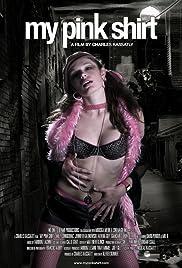 My Pink Shirt (Video 2007) - IMDb