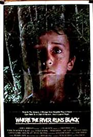 Where the River Runs Black (1986) Poster - Movie Forum, Cast, Reviews