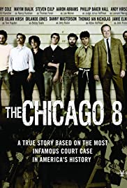 The Chicago 8 (2011) Poster - Movie Forum, Cast, Reviews