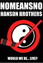 NoMeansNo & Hanson Brothers: Would We Be... Live?