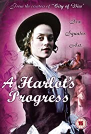 A Harlot's Progress (2006) Poster - Movie Forum, Cast, Reviews