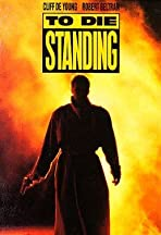 To Die Standing