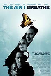 The Air I Breathe (2007) Poster - Movie Forum, Cast, Reviews