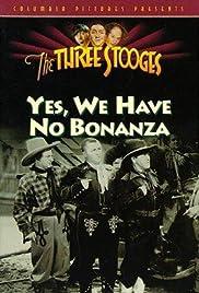 Yes, We Have No Bonanza Poster