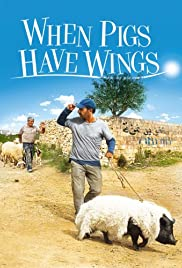 When Pigs Have Wings(2011) Poster - Movie Forum, Cast, Reviews