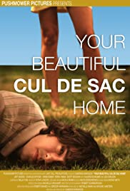 Your Beautiful Cul de Sac Home Poster