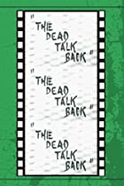 Image of The Dead Talk Back