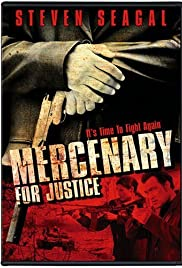 Mercenary for Justice (2006) Poster - Movie Forum, Cast, Reviews