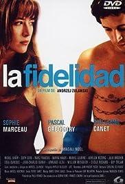 La fidélité(2000) Poster - Movie Forum, Cast, Reviews