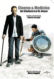 Cinema & Medicina: Dal Gladiatore al Dr. House Poster