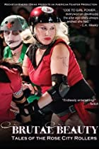Image of Brutal Beauty: Tales of the Rose City Rollers