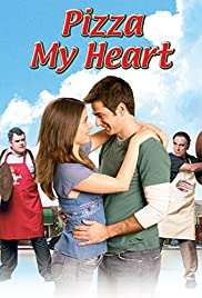 Pizza My Heart (2005) Poster - Movie Forum, Cast, Reviews