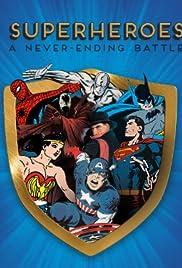 Superheroes: A Never-Ending Battle Poster - TV Show Forum, Cast, Reviews