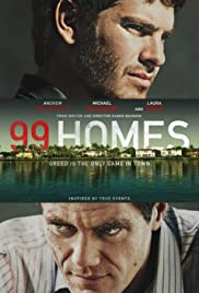 99 Homes (2014) Poster - Movie Forum, Cast, Reviews