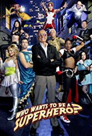 Who Wants to Be a Superhero? Poster - TV Show Forum, Cast, Reviews