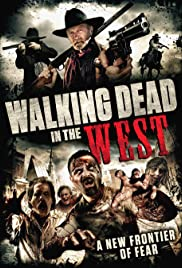 Walking Dead in the West (2016) Poster - Movie Forum, Cast, Reviews