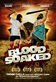 Blood Soaked (2013) Poster - Movie Forum, Cast, Reviews