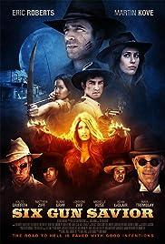 Six Gun Savior(2016) Poster - Movie Forum, Cast, Reviews