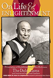 On Life and Enlightenment: Principles of Buddhism with His Holiness the Dalai Lama Poster