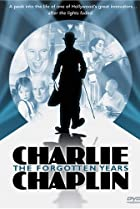 Image of Charlie Chaplin: The Forgotten Years