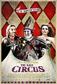 The Last Circus (2010) Poster - Movie Forum, Cast, Reviews
