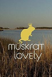 Muskrat Lovely Poster
