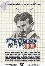 How Nikola Tesla Popped My Cherry