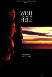 Wish You Were Here (2005) Poster - Movie Forum, Cast, Reviews