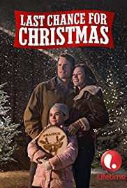 Last Chance for Christmas (2015) Poster - Movie Forum, Cast, Reviews