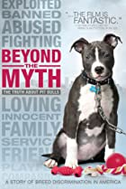 Image of Beyond the Myth: A Film About Pit Bulls and Breed Discrimination