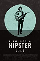 Image of I Am Not a Hipster