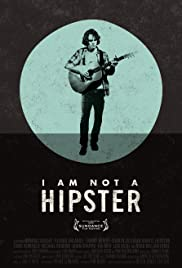 I Am Not a Hipster (2012) Poster - Movie Forum, Cast, Reviews