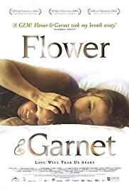 Flower & Garnet (2002) Poster - Movie Forum, Cast, Reviews