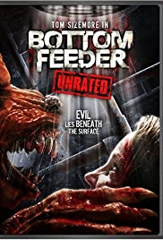 Bottom Feeder (2007) Poster - Movie Forum, Cast, Reviews