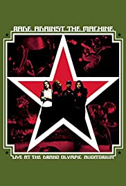 Rage Against the Machine: Live at the Grand Olympic Auditorium (2003) Poster - Movie Forum, Cast, Reviews