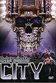 Exterminator City (2005) Poster - Movie Forum, Cast, Reviews