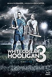 White Collar Hooligan 3(2014) Poster - Movie Forum, Cast, Reviews