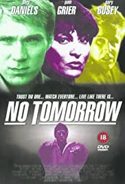 No Tomorrow (1999) Poster - Movie Forum, Cast, Reviews