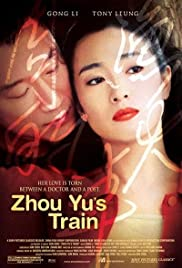 Zhou Yu de huo che (2002) Poster - Movie Forum, Cast, Reviews