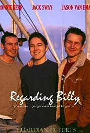 Regarding Billy(2005) Poster - Movie Forum, Cast, Reviews