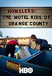 Homeless: The Motel Kids of Orange County(2010) Poster - Movie Forum, Cast, Reviews