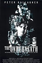 The Underneath (1995) Poster - Movie Forum, Cast, Reviews