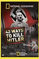 Image of 42 Ways to Kill Hitler