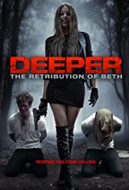 Deeper: The Retribution of Beth (2014) Poster - Movie Forum, Cast, Reviews