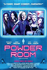 Powder Room (2013) Poster - Movie Forum, Cast, Reviews